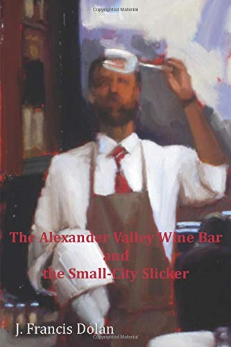 The Alexander Valley Wine Bar and the Small-City Slicker